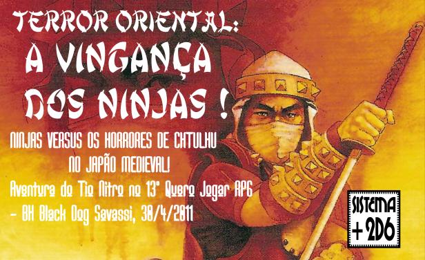 Aventura Terror no Oriente: A Vingança dos Ninjas (Ninja vs Chtulhu) - Sistema +2d6
