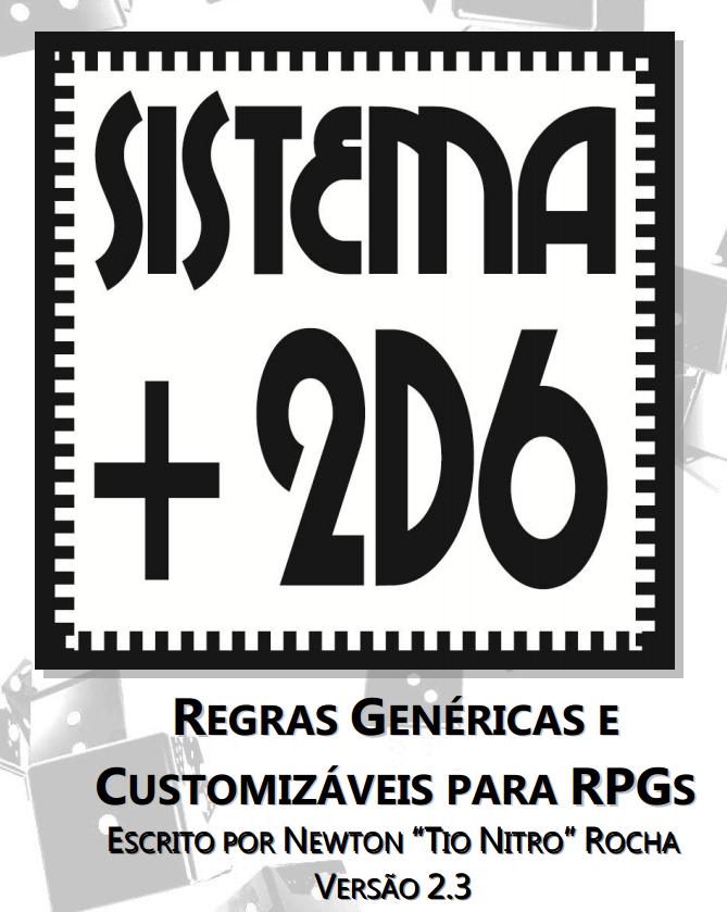 Sistema de Regras Customizáveis de RPG +2d6 - Versão 2.3