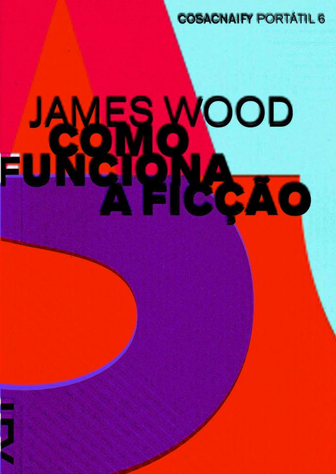 como_funciona_a_ficcao_james_wood